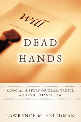 Dead Hands: A Social History of Wills, Trusts, and Inheritance Law