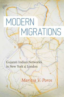 Modern Migrations: Gujarati Indian Networks in New York and London