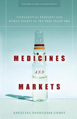 Of Medicines and Markets: Intellectual Property and Human Rights in the Free Trade Era