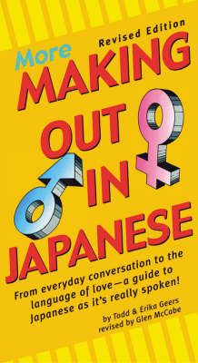 More Making Out in Japanese: A Japanese Phrase Book