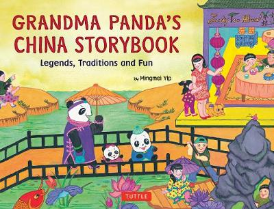 Grandma Panda's China Storybook: Legends, Traditions and Fun for Kids