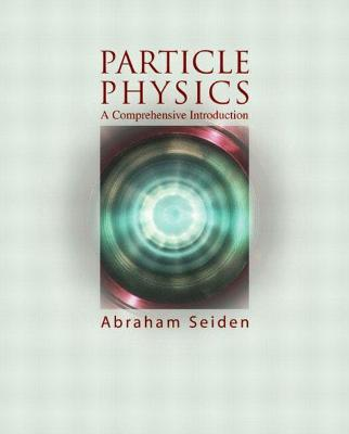 Particle Physics: A Comprehensive Introduction