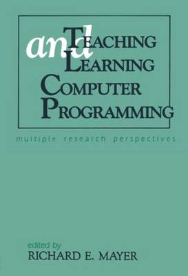Teaching and Learning Computer Programming: Multiple Research Perspectives