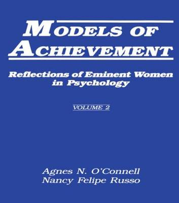 Models of Achievement: Reflections of Eminent Women in Psychology: 2