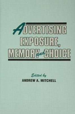 Advertising Exposure, Memory, and Choice: 8th Annual Advertising and Consumer Psychology Conference : Papers