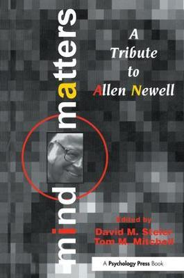 Mind Matters: A Tribute to Allen Newell