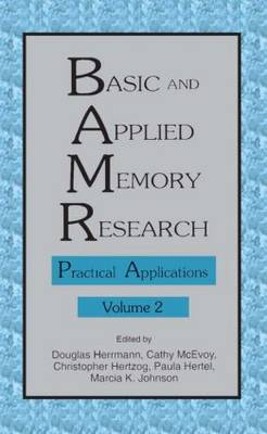Basic and Applied Memory Research: Volume 1: Theory in Context: Volume 2: Practical Applications