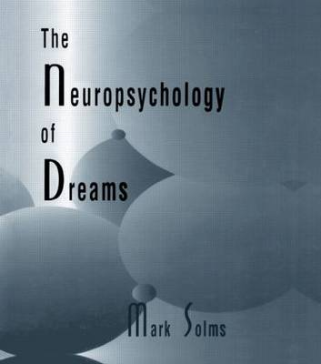 The Neuropsychology of Dreams: A Clinico-Anatomical Study