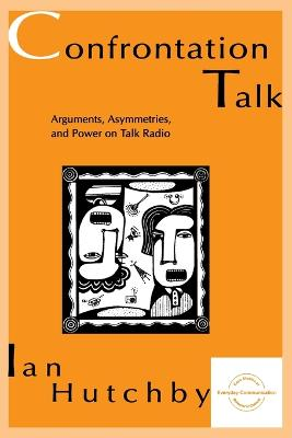 Confrontation Talk: Arguments, Asymmetries and Power on Talk Radio