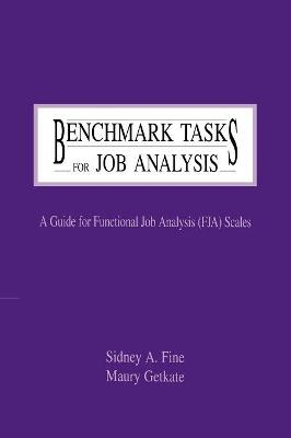 Benchmark Tasks for Job Analysis: A Guide for Functional Job Analysis (fja) Scales