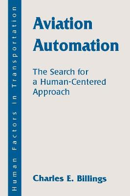 Aviation Automation: The Search for A Human-centered Approach