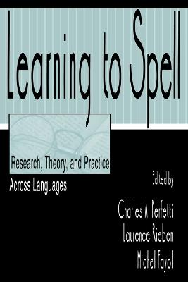 Learning to Spell: Research, Theory, and Practice Across Languages