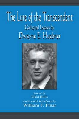 The Lure of the Transcendent: Collected Essays