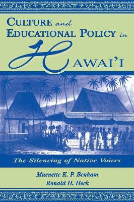 Culture and Educational Policy in Hawai'i: The Silencing of Native Voices