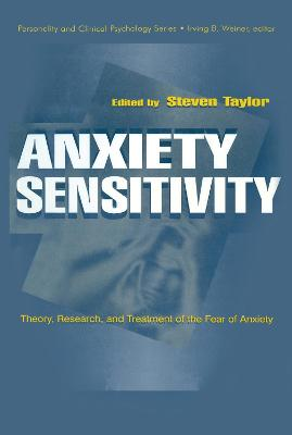 Anxiety Sensitivity: Theory, Research, and Treatment of the Fear of Anxiety