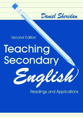 Teaching Secondary English: Readings and Applications