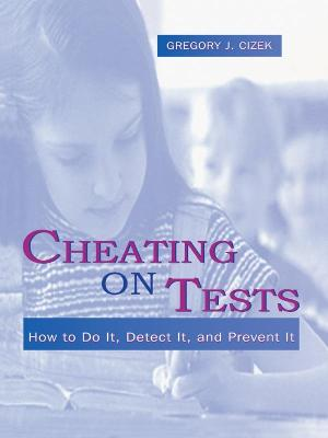 Cheating on Tests - How to Do It , Detect It , and Prevent It