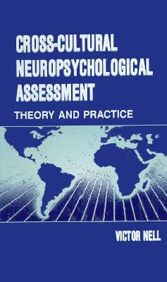 Cross-Cultural Neuropsychological Assessment: Theory and Practice
