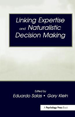 Linking Expertise and Naturalistic Decision Making