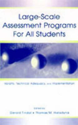 Large-Scale Assessment Programs for All Students: Validity, Technical Adequacy, and Implementation