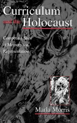 Curriculum and the Holocaust: Competing Sites of Memory and Representation