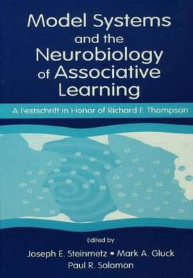 Model Systems and the Neurobiology of Associative Learning: A Festschrift in Honor of Richard F.Thompson
