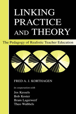 Linking Practice and Theory: The Pedagogy of Realistic Teacher Education