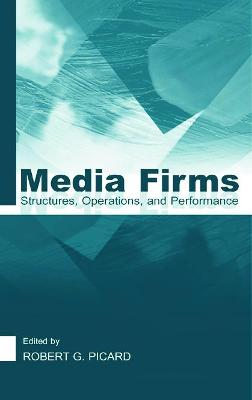 Media Firms: Structures, Operations and Performance