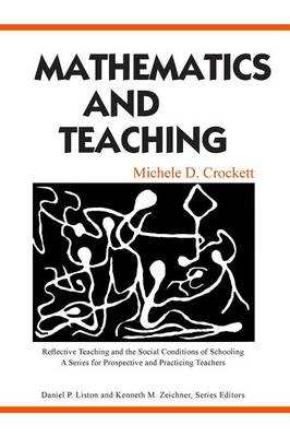 Mathematics and Teaching: Reflective Teaching and the Social Conditions of Schooling