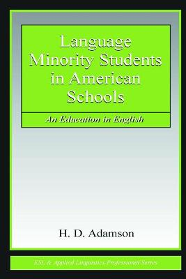 Language Minority Students in American Schools: An Education in English