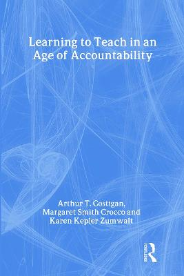 Learning to Teach in an Age of Accountability