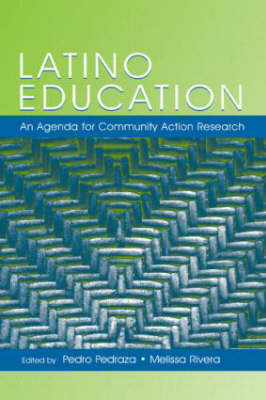 Latino Education: An Agenda for Community Action Research