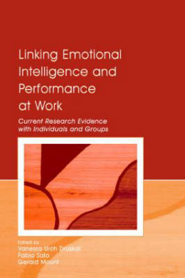 Linking Emotional Intelligence and Performance at Work: Current Research Evidence with Individuals and Groups