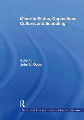 Minority Status, Oppositional Culture and Schooling