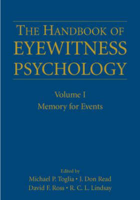 The Handbook of Eyewitness Psychology: Memory for Events: v. I: Memory for Events