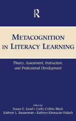 Metacognition in Literacy Learning: Theory, Assessment, Instruction, and Professional Development