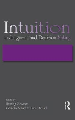 Intuition in Judgment and Decision Making