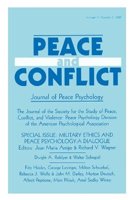 Military Ethics and Peace Psychology: A Dialogue:a Special Issue of peace and Conflict