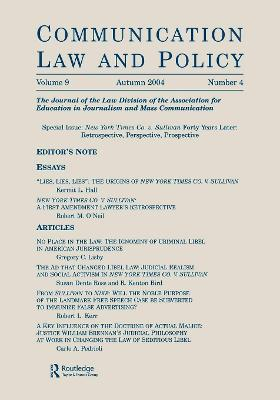 New York Times Co. v. Sullivan Forty Years Later: Retrospective, Perspective, Prospective:a Special Issue of communication Law and Policy
