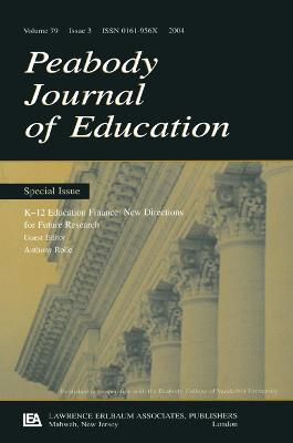 K-12 Education Finance: New Directions for Future Research: a Special Issue of the Peabody Journal of Education