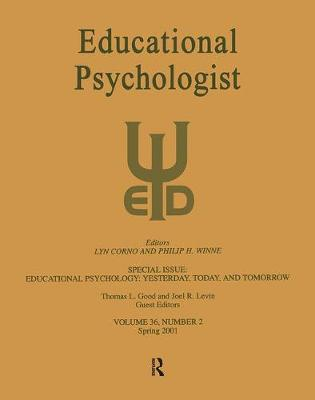Educational Psychology: Yesterday, Today, and Tomorrow: A Special Issue of Educational Psychologist