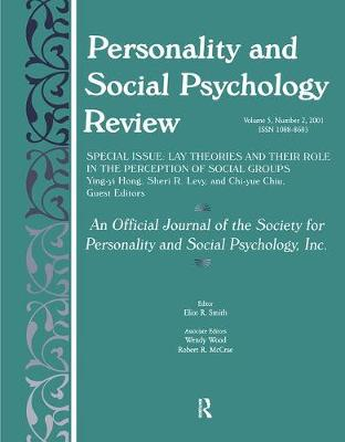 Lay Theories and Their Role in the Perception of Social Groups: A Special Issue of Personality and Social Psychology Review