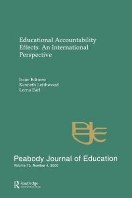 Educational Accountability Effects: An International Pespective: a Special Issue of the Peabody Journal of Education