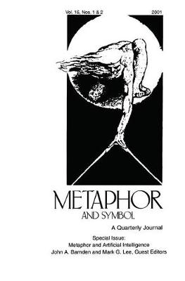 Metaphor and Artificial Intelligence: A Special Double Issue of Metaphor and Symbol