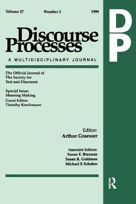 Meaning Making: A Special Issue of Discourse Processes