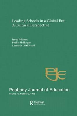 Leading Schools in a Global Era: A Cultural Perspective: A Special Issue of the Peabody Journal of Education