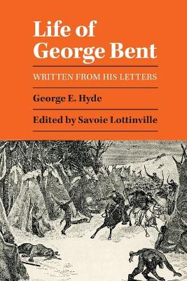 The Life of George Bent: Written from His Letters