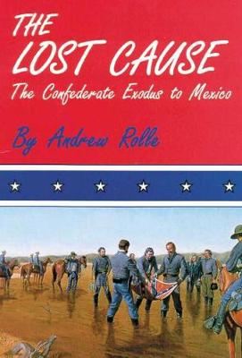 Lost Cause: Confederate Exodus to Mexico