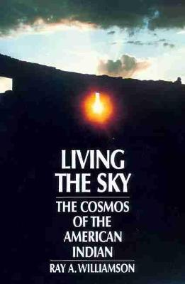Living the Sky: Cosmos of the American Indian