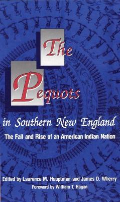 The Pequots in Southern New England: The Rise and Fall of an American Indian Nation